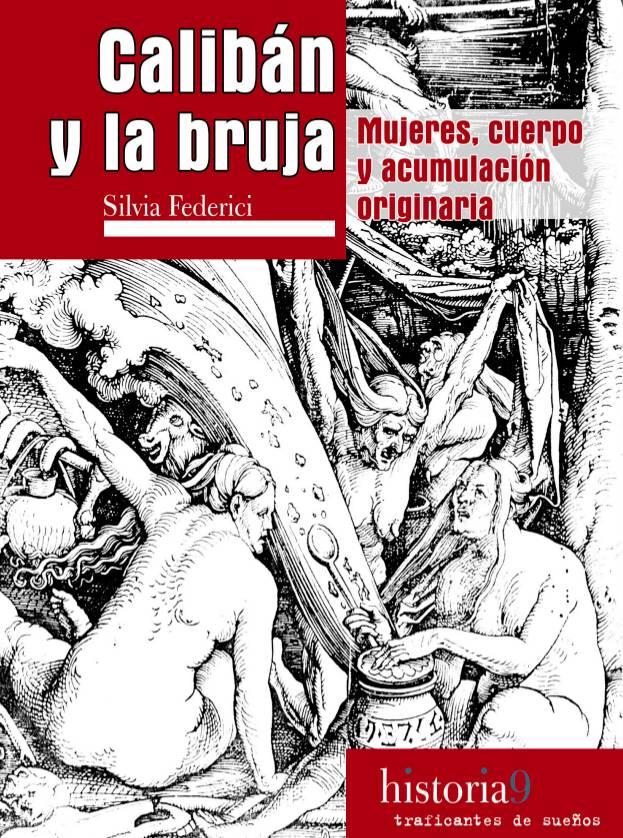 Обложка книги Сильвии Федеричи «Калибан и ведьма: Женщины, тело и первоначальное накопление»