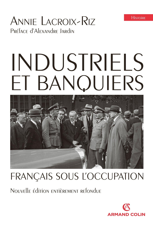 Обложка книги Анни Лакруа-Риз «Французские промышленники и банкиры под оккупацией»